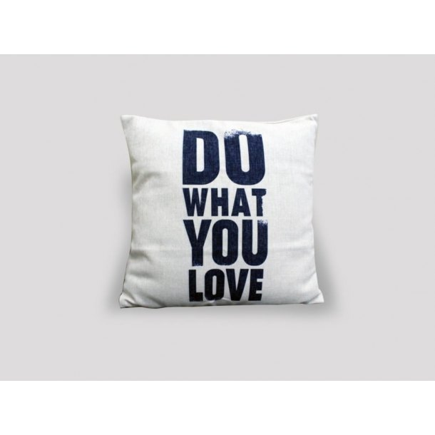 Cushion – Do What You Love
